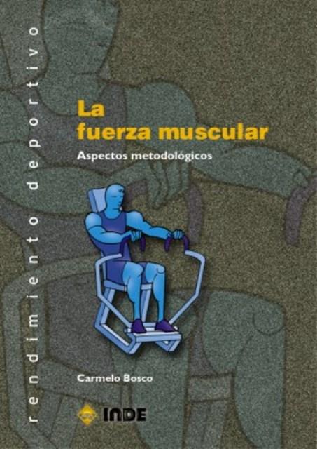 LA FUERZA MUSCULAR . ASPECTOS METODOLOGICOS