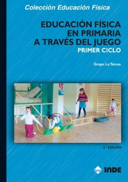 PRIMER CICLO A TRAVES DEL JUEGO EDUCACION FISICA EN PRIMARIA