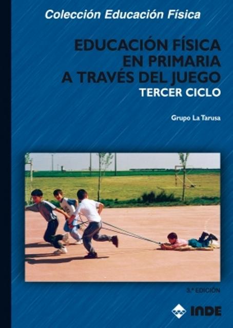 TERCER CICLO A TRAVES DEL JUEGO EDUCACION FISICA EN PRIMARIA