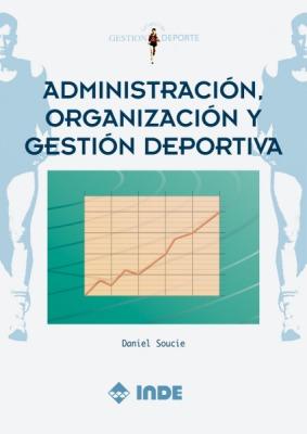 ADMINISTRACION , ORGANIZACION Y GESTION DEPORTIVA