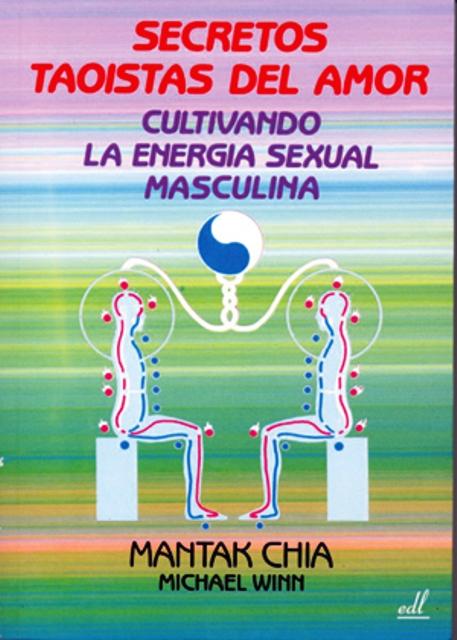 SECRETOS (M) TAOISTAS DEL AMOR .CULTIVANDO ENERGIA SEXUAL MASCULINA