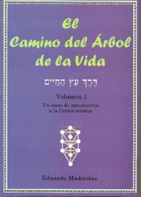 EL CAMINO DEL ARBOL DE LA VIDA (VOL.I)