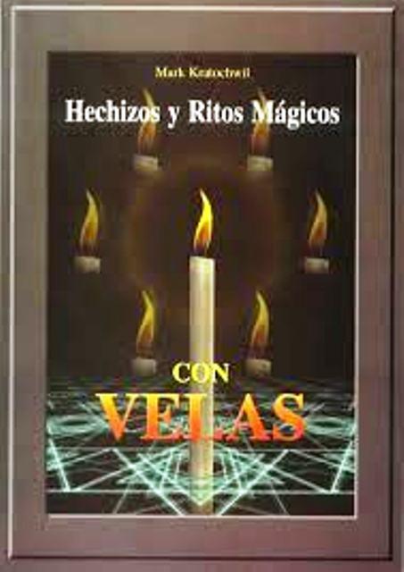 HECHIZOS Y RITOS MAGICOS CON VELAS (EDL)