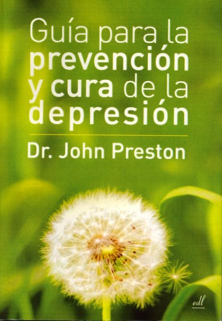DEPRESION. GUIA PARA LA PREVENCION Y CURA