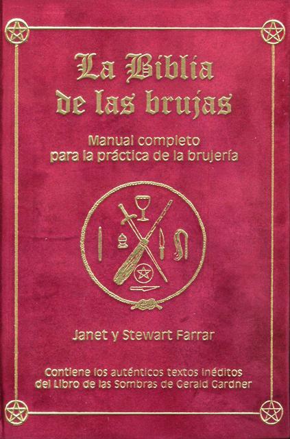LA BIBLIA DE LAS BRUJAS . MANUAL COMPLETO PARA PRACTICA DE LA BRUJERIA