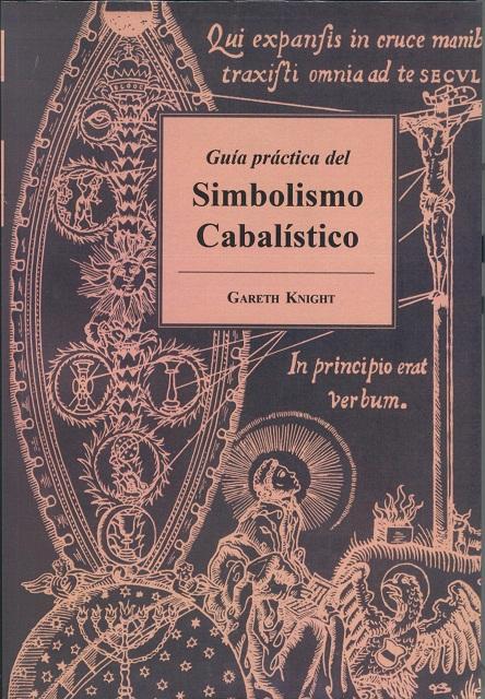 SIMBOLISMO CABALISTICO (NVA.EDICION) GUIA PRACTICA DEL