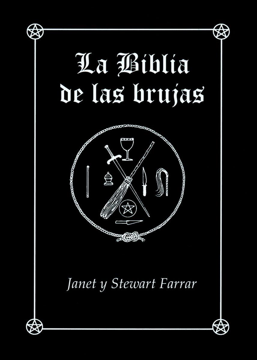 BIBLIA DE LAS BRUJAS MANUAL COMPLETO PARA LA PRACTICA DE LA BRUJERIA (RUST.)