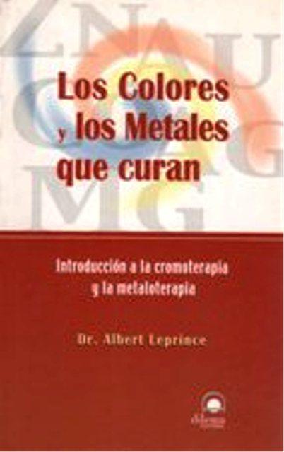 LOS COLORES Y LOS METALES QUE CURAN *