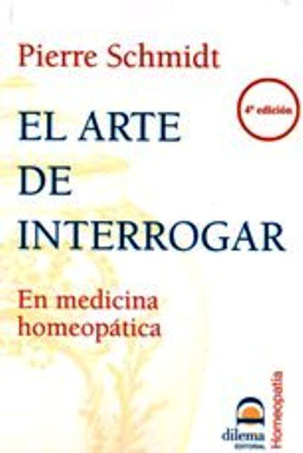 EL ARTE DE INTERROGAR - EN MEDICINA HOMEOPATICA