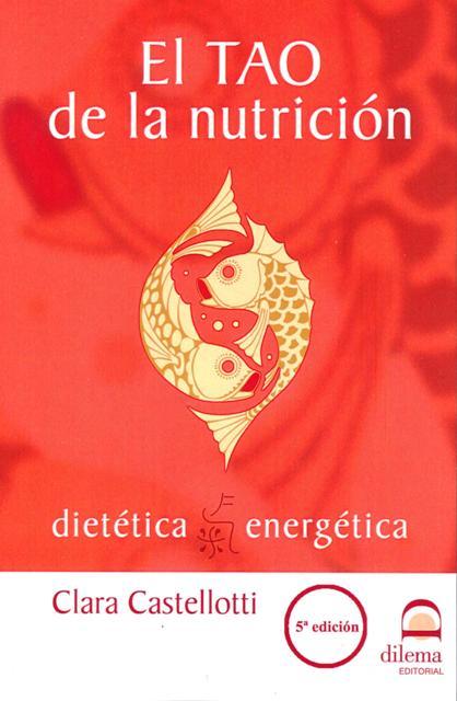 EL TAO DE LA NUTRICION . DIETETICA ENERGETICA