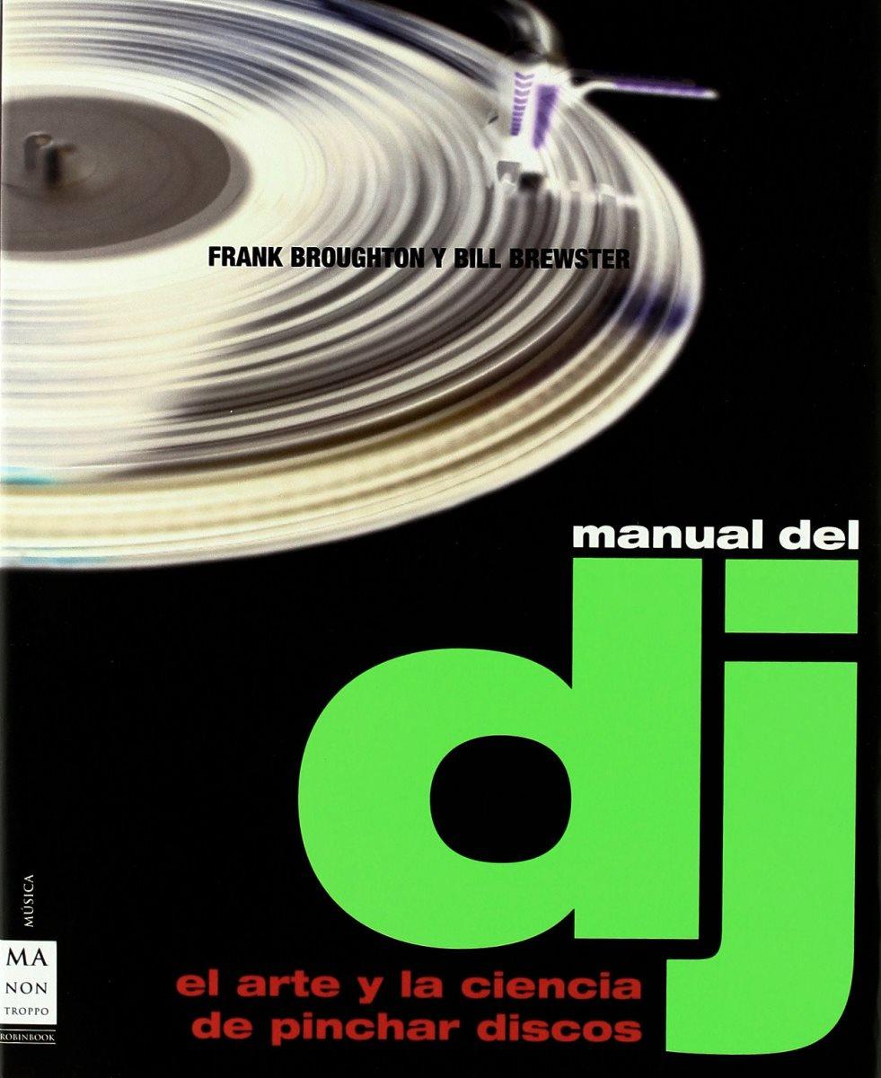 MANUAL DE DJ . EL ARTE Y LA CIENCIA DE PINCHAR DISCOS