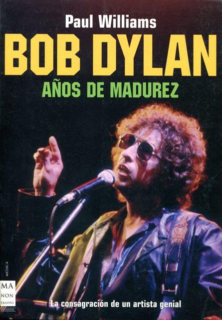 BOB DYLAN , AÑOS DE MADUREZ