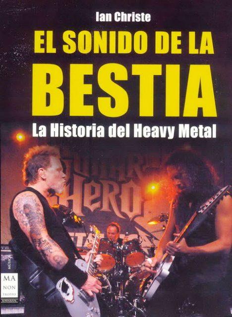 EL SONIDO DE LA BESTIA . LA HISTORIA DEL HEAVY METAL