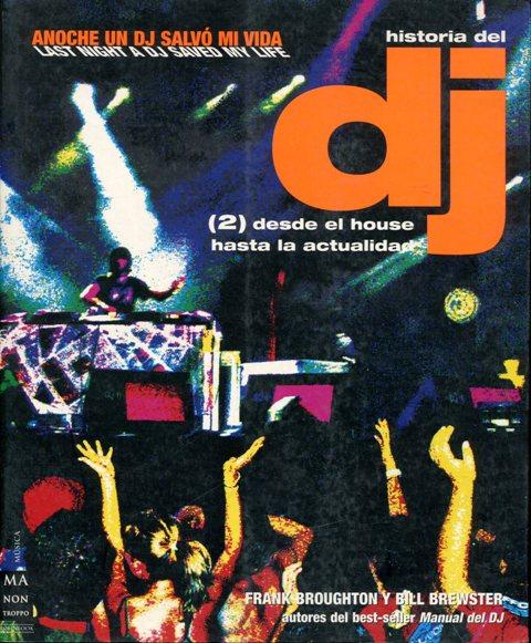 HISTORIA DEL DJ 2 DESDE EL HOUSE HASTA LA ACTUALIDAD