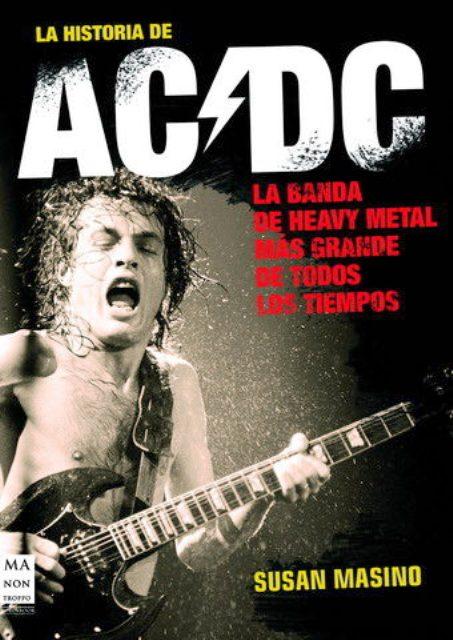AC / DC LA HISTORIA DE . LA BANDA DE HEAVY METAL MAS GRANDE DE TODOS LOS TIEMPOS