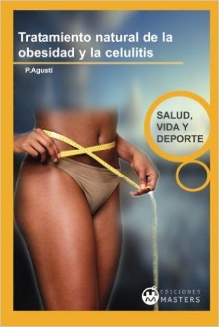 OBESIDAD Y CELULITIS TRATAMIENTO NATURAL DE LA...