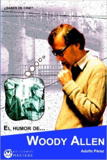 WOODY ALLEN EL HUMOR DE...