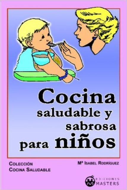 COCINA SALUDABLE Y SABROSA PARA NIÑOS