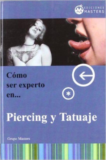 PIERCING Y TATUAJE COMO SER EXPERTO EN..