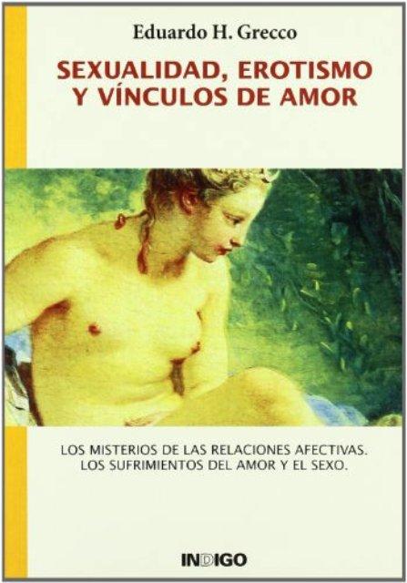 SEXUALIDAD , EROTISMO Y VINCULOS DE AMOR