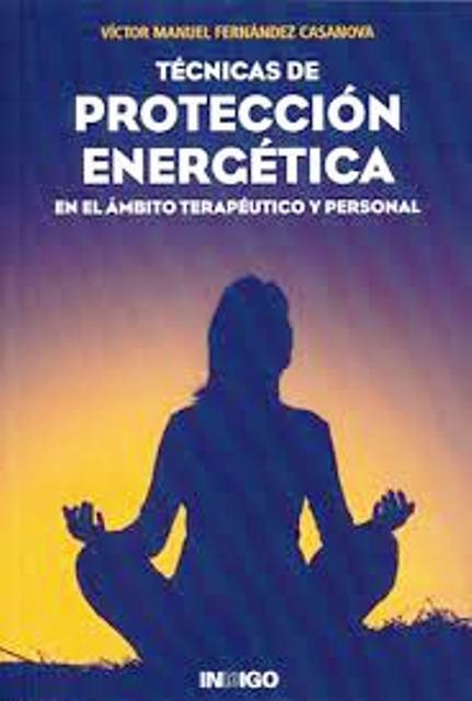 TECNICAS DE PROTECCION ENERGETICA EN EL AMBITO TERAPEUTICO Y PERSONAL