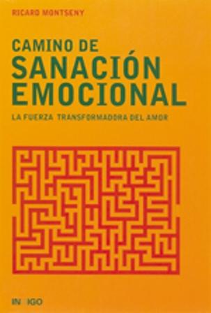 CAMINO DE SANACION EMOCIONAL . LA FUERZA TRANSFORMADORA DEL AMOR