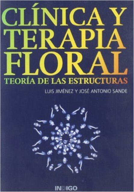 CLINICA Y TERAPIA FLORAL . TEORIA DE LAS ESTRUCTURAS