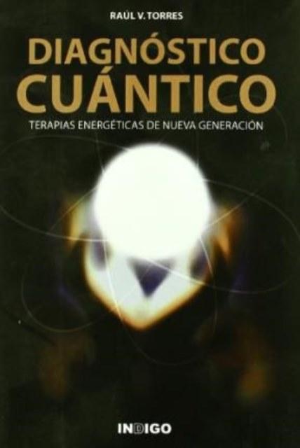 DIAGNOSTICO CUANTICO . TERAPIAS ENERGETICAS DE NUEVA GENERACION