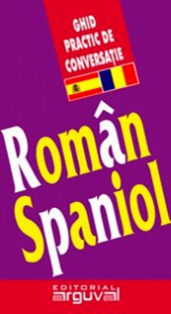 ROMAN SPANIOL GUIA PRACTICA DE CONVERSACION (RUMANO ESPAÑOL)