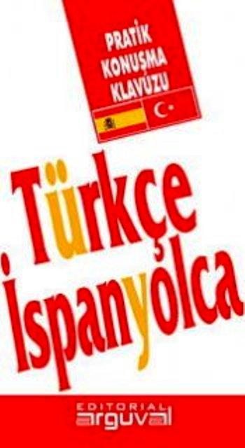 TURKCE ISPANYOLCA GUIA PRACTICA DE CONVERSACION (TURCO ESPAÑOL)
