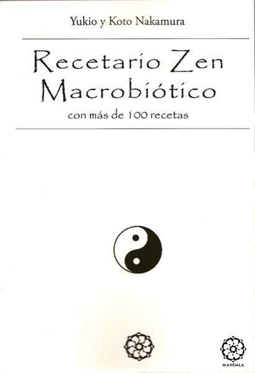 RECETARIO ZEN MACROBIOTICO . CON MAS DE 100 RECETAS