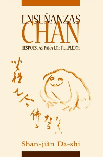 ENSEÑANZAS CHAN . RESPUESTAS PARA LOS PERPLEJOS