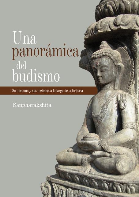 UNA PANORAMICA DEL BUDISMO . SU DOCTRINA Y SUS METODOS A LO LARGO DE LA HISTORIA