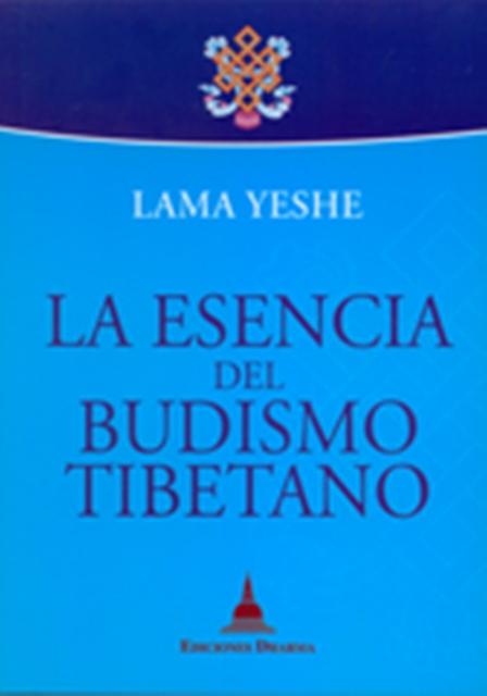 LA ESENCIA DEL BUDISMO TIBETANO