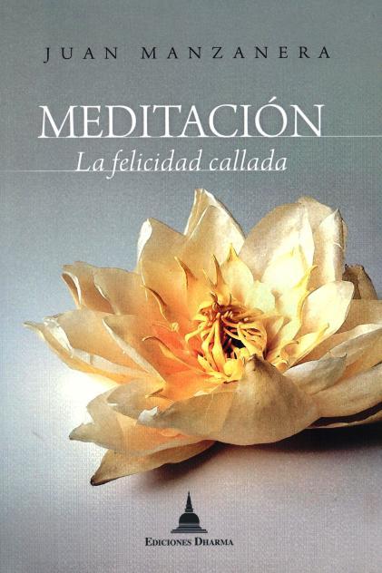 MEDITACION . LA FELICIDAD CALLADA