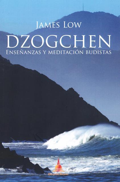 DZOGCHEN . ENSEÑANZAS Y MEDITACION BUDISTAS