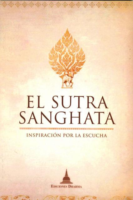 EL SUTRA SANGHATA . INSPIRACION POR LA ESCUCHA