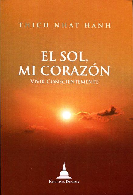 EL SOL , MI CORAZON . VIVIR CONSCIENTEMENTE
