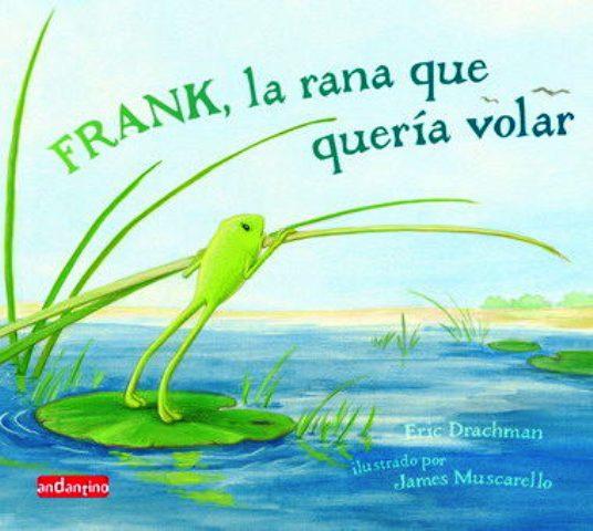 FRANK LA RANA QUE QUERIA VOLAR