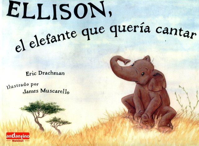ELLISON EL ELEFANTE QUE QUERIA CANTAR