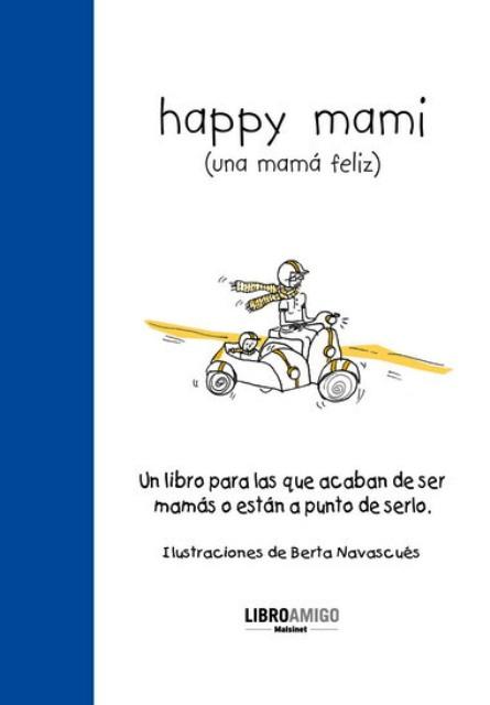 HAPPY MAMI (UNA MAMA FELIZ ) LIBRO AMIGO