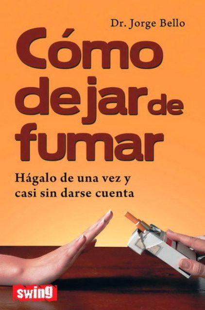 COMO DEJAR DE FUMAR . HAGALO DE UNA VEZ Y CASI SIN DARSE CUENTA