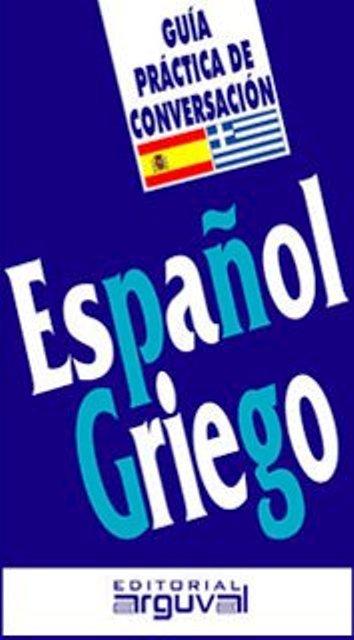 ESPAÑOL GRIEGO GUIA PRACTICA DE CONVERSACION