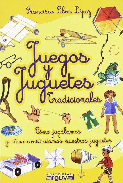 JUEGOS Y JUGUETES TRADICIONALES