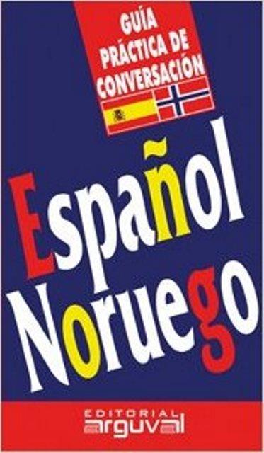 ESPAÑOL NORUEGO GUIA PRACTICA CONVERSACION (VAL)