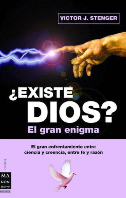 EXISTE DIOS ? EL GRAN ENIGMA