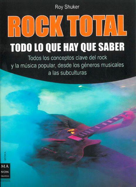 ROCK TOTAL . TODO LO QUE HAY QUE SABER