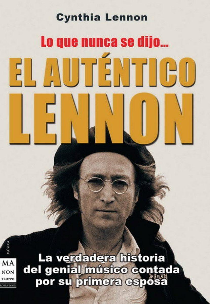 EL AUTENTICO LENNON . LO QUE NUNCA SE DIJO
