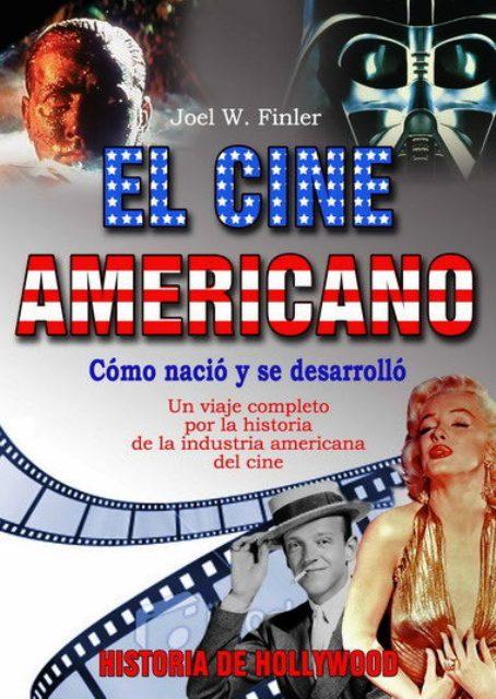 EL CINE AMERICANO . HISTORIA DE HOLLYWOOD