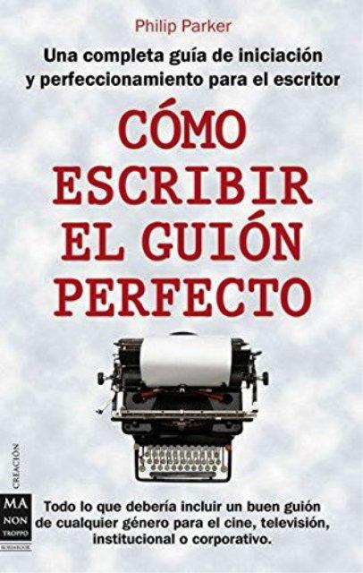 COMO ESCRIBIR EL GUION PERFECTO